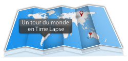 Un tour du monde en time lapse sur Alex'Blog