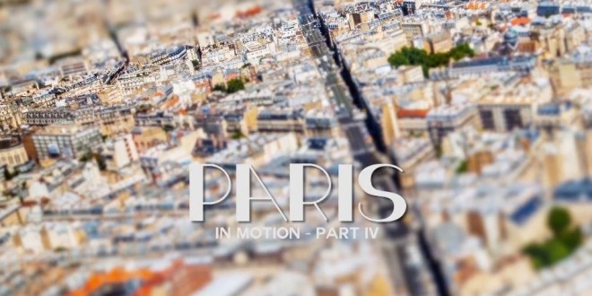 Paris in Motion – time lapse de la capitale