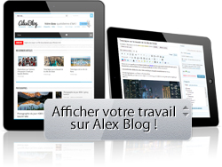 Affichez votre travail grauitement sur Alex'Blog
