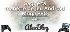 Découverte de la manette de jeu pour Android : Moga PRO