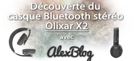 Découverte du casque Bluetooth stéréo Olixar X2