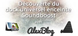 Découverte du dock universel enceinte Soundboost