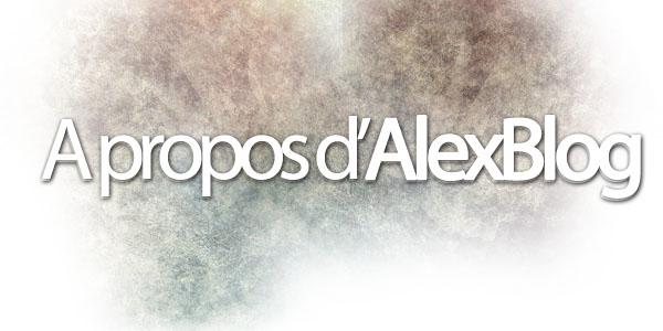 A propos d'Alex Blog