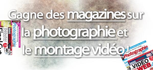 Concours : Viens gagner des magazines sur la Photographie et le Montage Vidéo grâce à Oracom