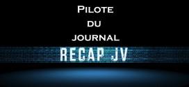 pilote du journal vidéo Recap JV