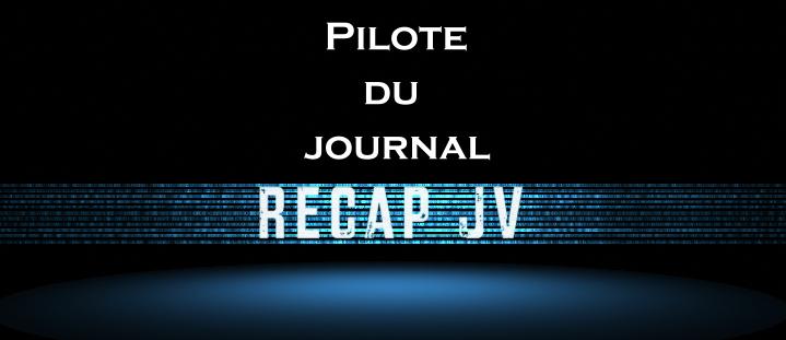 Photo of Pilote de votre futur journal vidéoludique, le Recap JV