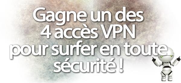 Viens gagner un des 4 accès VPN avec VotreVPN