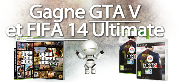 Concours : Viens gagner ton jeu GTA V et FIFA 14 sur la plateforme de ton choix