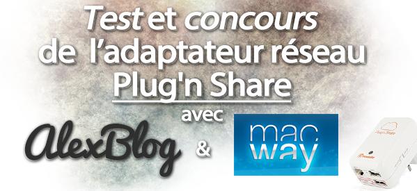 Photo of Test et concours de Plug'n Share : Adapteur réseau avec Macway