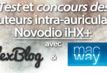 Photo of Concours : Découverte des écouteurs intra-auriculaires Novodio iHX+