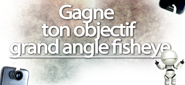 concours-gagner-objectif-grand-angle-fisheye-smartphone-amahousse