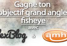 Photo of Concours : Gagne ton objectif fisheye pour Smartphone avec Amahousse