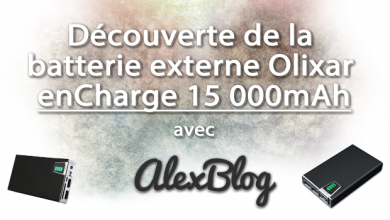 Photo of Découverte de la batterie Externe Olixar enCharge 15 000mAh