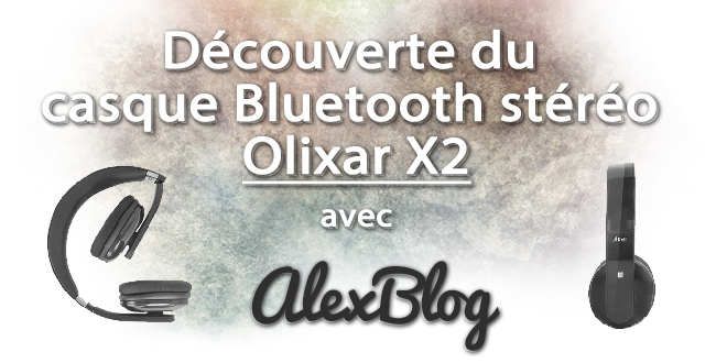 decouverte-du-casque-bluetooth-stereo-olixar-x2