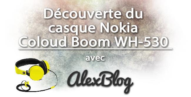 decouverte-du-casque-nokia-coloud-boom-wh-530