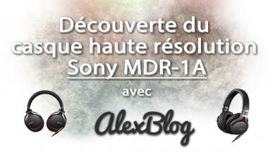 Photo of Découverte du casque haute résolution Sony MDR-1A
