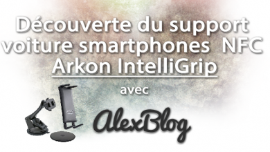 Photo of Découverte du support voiture smartphones  NFC Arkon IntelliGrip
