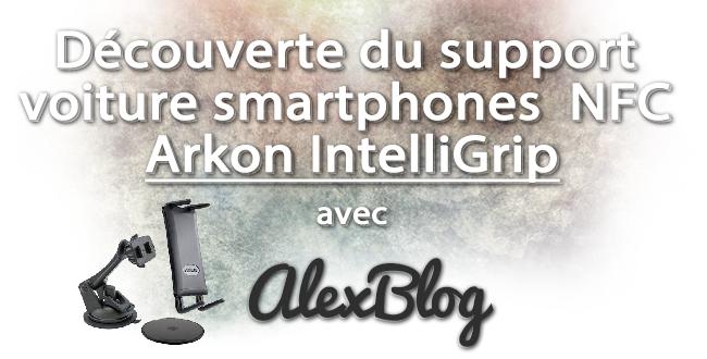 decouverte-support-voiture-smartphones-nfc-arkon-intelligrip