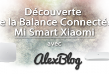 Photo of Découverte de la Balance Connectée Mi Smart Xiaomi
