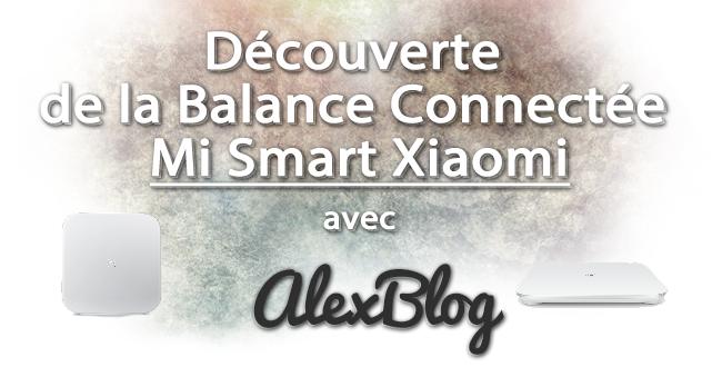 decouverte-balance-connectee-mi-smart-xiaomi