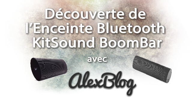 decouverte-enceinte-portable-bluetooth-kitsound-boombar