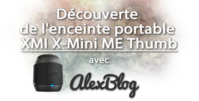 Decouverte Enceinte Portable Xmi X Mini Me Thumb