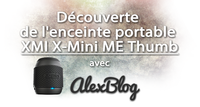 Photo of Découverte de l'enceinte portable XMI X-Mini ME Thumb