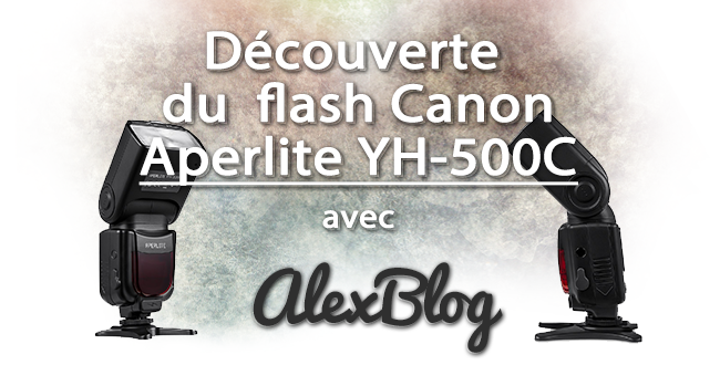 Decouverte Flash Aperlite Yh 500c Canon