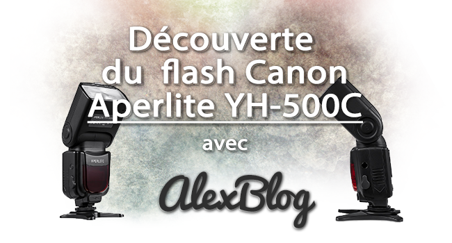 Photo of Découverte du flash Aperlite YH-500C pour Canon
