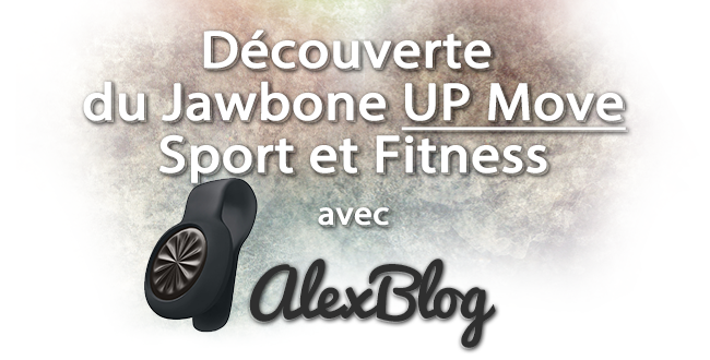 d couverte du jawbone up move sport et fitness. Black Bedroom Furniture Sets. Home Design Ideas