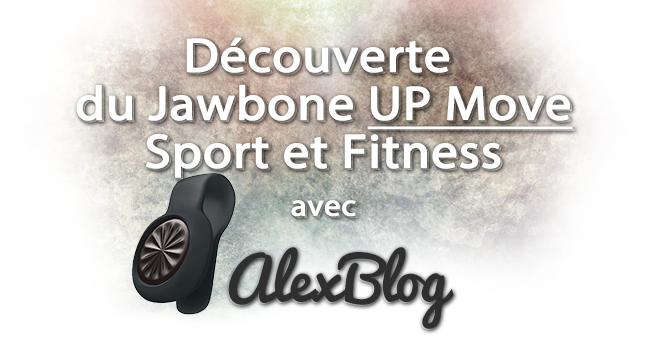 Photo of Découverte du Jawbone UP Move – Sport et Fitness