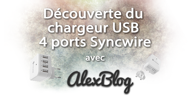 Decouverte Chargeur Usb 4 Ports Syncwire