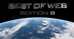 Best of Web 8 – une compilation à regarder d'urgence !