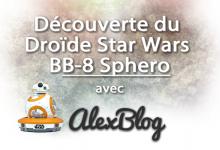 Photo of Découverte du Droïde Star Wars BB-8 Sphero