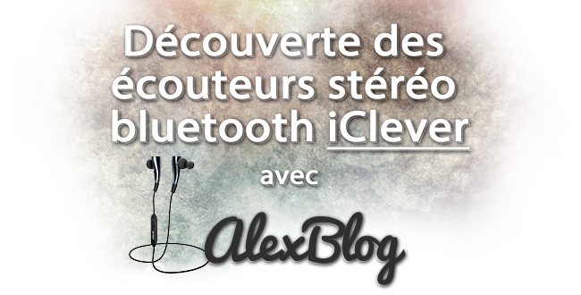 Decouverte Ecouteurs Stereo Bluetooth Iclever