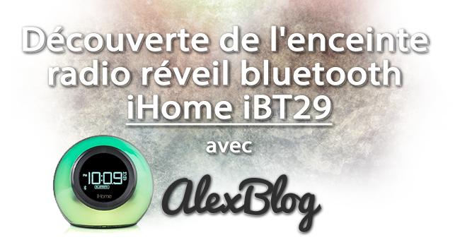 d couverte de l 39 enceinte radio r veil bluetooth ihome ibt29. Black Bedroom Furniture Sets. Home Design Ideas