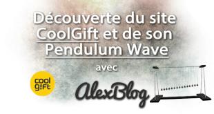 Découverte du site CoolGift et de son Pendulum Wave