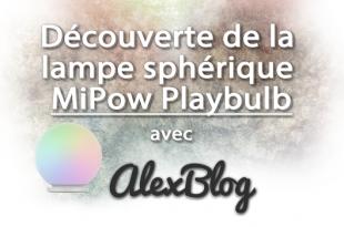 Decouverte Lampe Spherique Mipow Playbulb