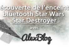 Decouverte Enceinte Bluetooth Star Wars Star Destroyer