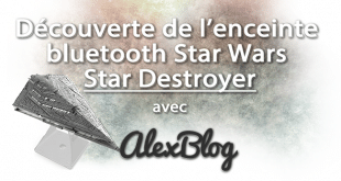 Découverte de l'enceinte bluetooth Star Wars Star Destroyer