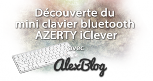 Découverte du mini clavier bluetooth AZERTY iClever