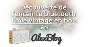 Découverte de l'enceinte bluetooth radio Emie vintage en bois