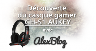 Decouverte Casque Gamer Gh S1 Aukey