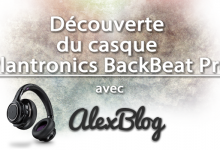 Photo of Découverte du casque Plantronics BackBeat Pro