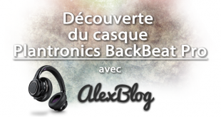 Decouverte Casque Plantronics Backbeat Pro