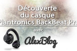 Decouverte Casque Plantronics Backbeat Pro