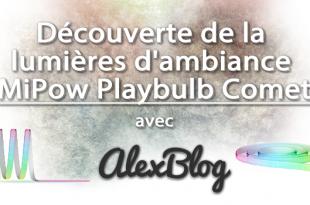 Decouverte Lumiere Ambiance Mipow Playbulb Comet Bluetooth