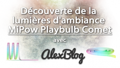 Decouverte Lumiere Ambiance Mipow Playbulb Comet Bluetooth