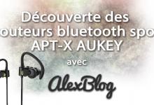 Photo of Découverte des écouteurs bluetooth sport APT-X AUKEY
