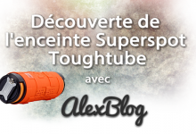 Photo of Découverte de l'enceinte Superspot Toughtube